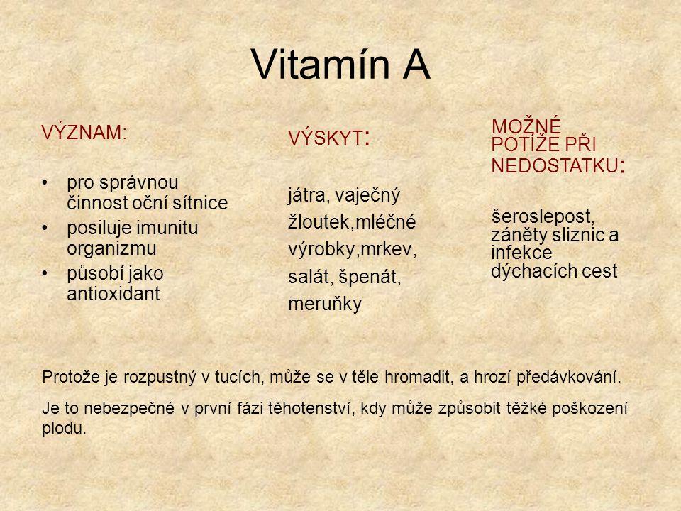 Vitamín A VÝZNAM: pro správnou činnost oční sítnice