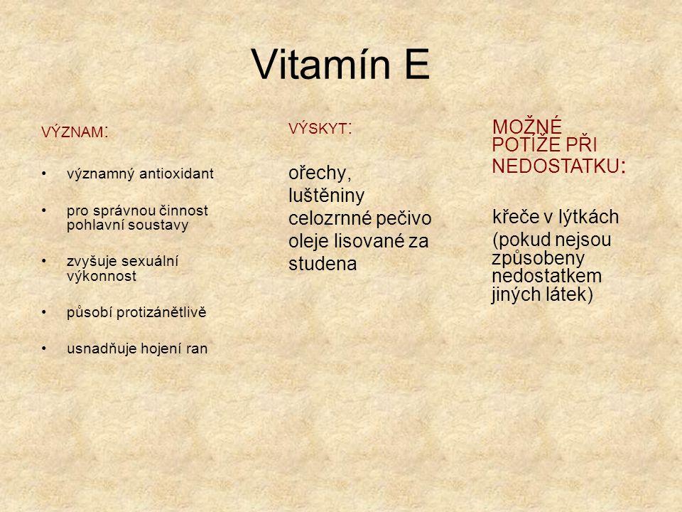 Vitamín E MOŽNÉ POTÍŽE PŘI NEDOSTATKU: ořechy, luštěniny