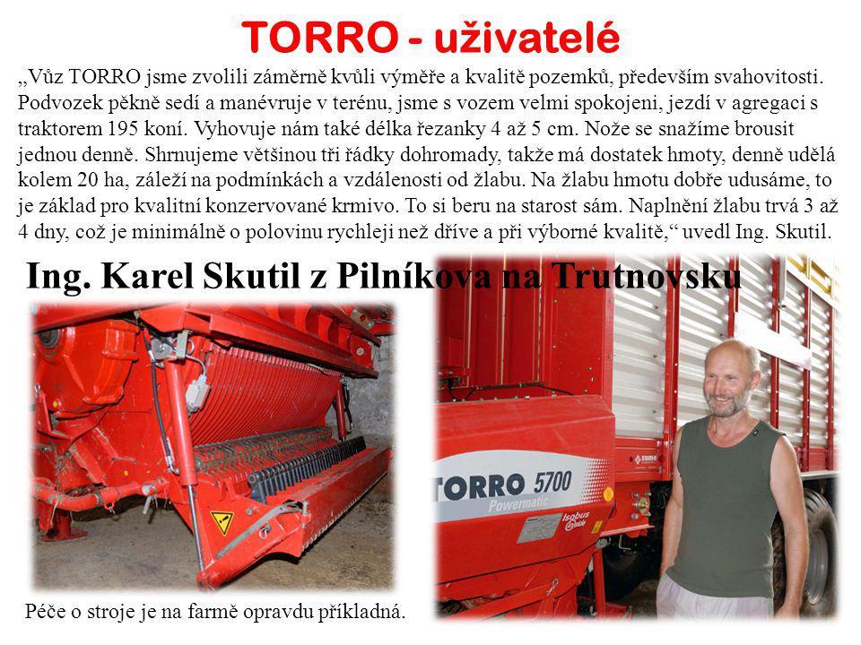 TORRO - uživatelé Ing. Karel Skutil z Pilníkova na Trutnovsku