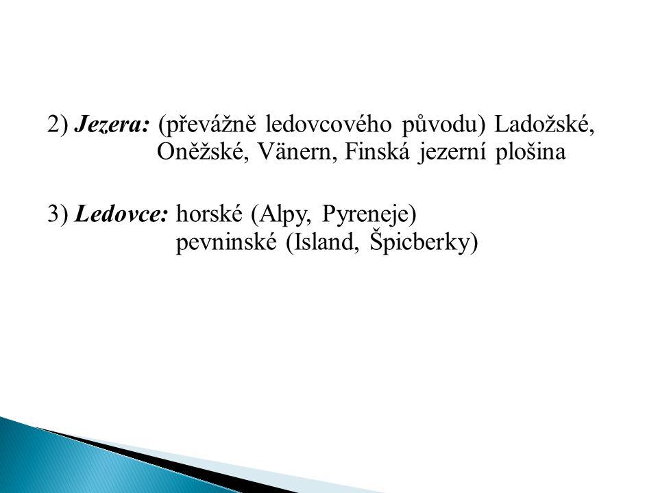 2) Jezera: (převážně ledovcového původu) Ladožské,