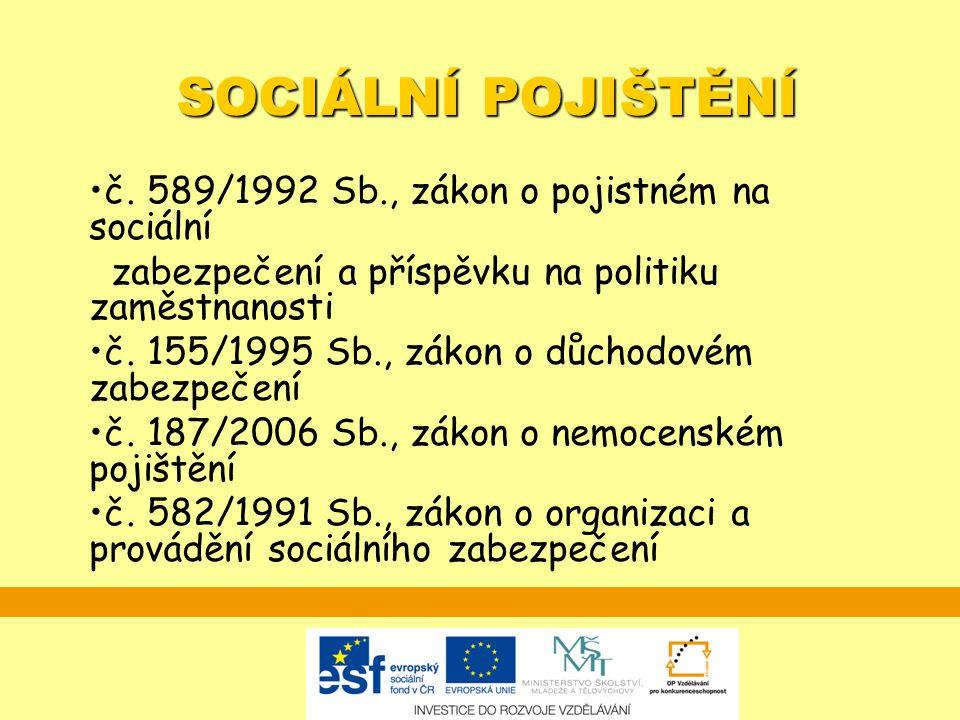 SOCIÁLNÍ POJIŠTĚNÍ č. 589/1992 Sb., zákon o pojistném na sociální