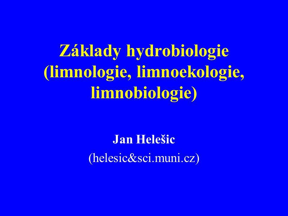 Základy hydrobiologie (limnologie, limnoekologie, limnobiologie)