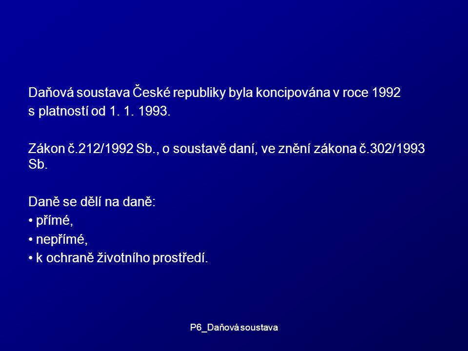 Daňová soustava České republiky byla koncipována v roce 1992