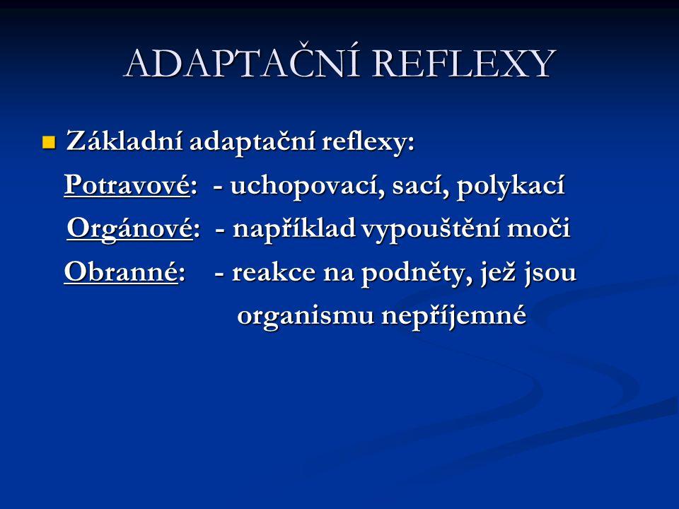 ADAPTAČNÍ REFLEXY Základní adaptační reflexy:
