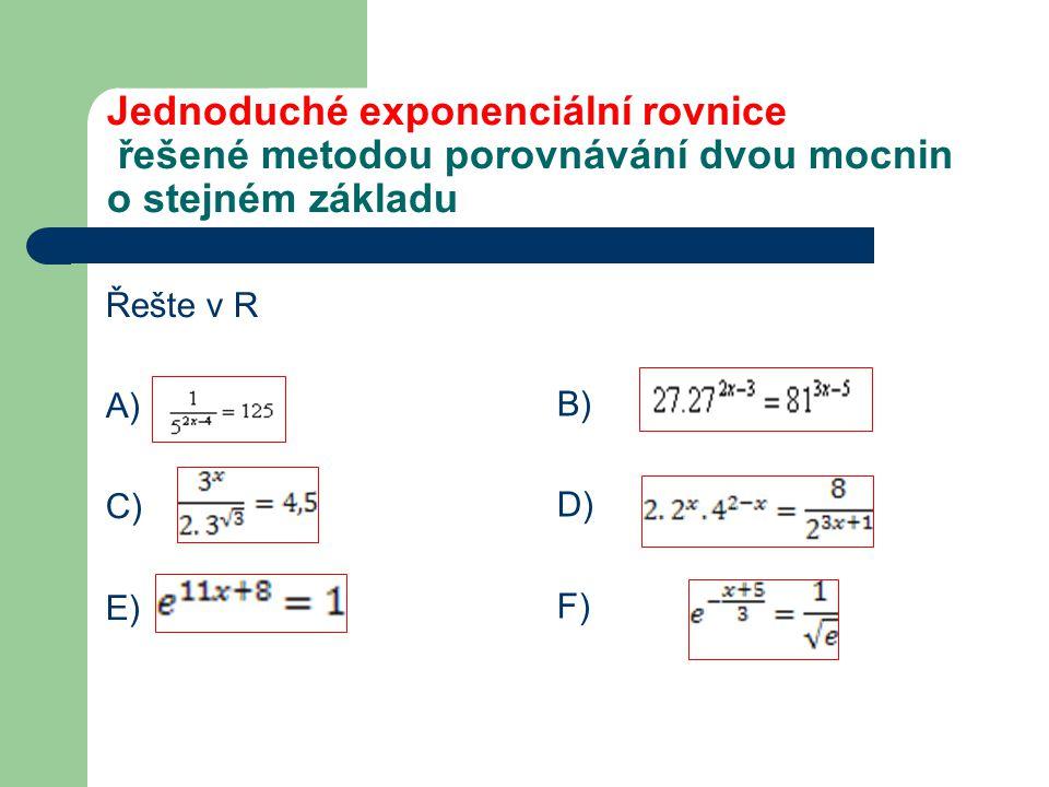 Jednoduché exponenciální rovnice řešené metodou porovnávání dvou mocnin o stejném základu