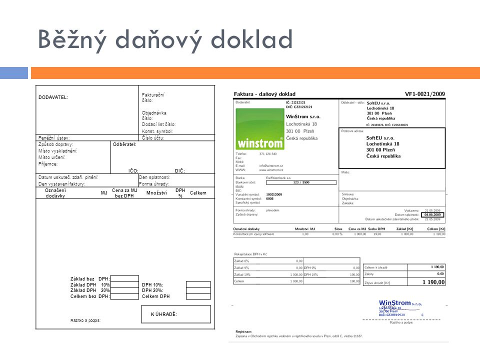 Běžný daňový doklad DODAVATEL: Fakturační číslo: Objednávka číslo: