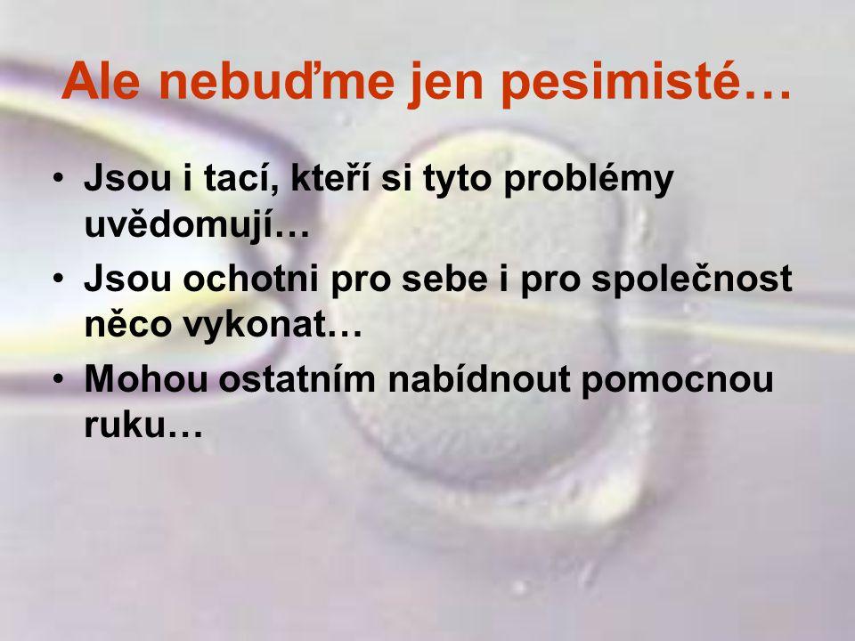 Ale nebuďme jen pesimisté…
