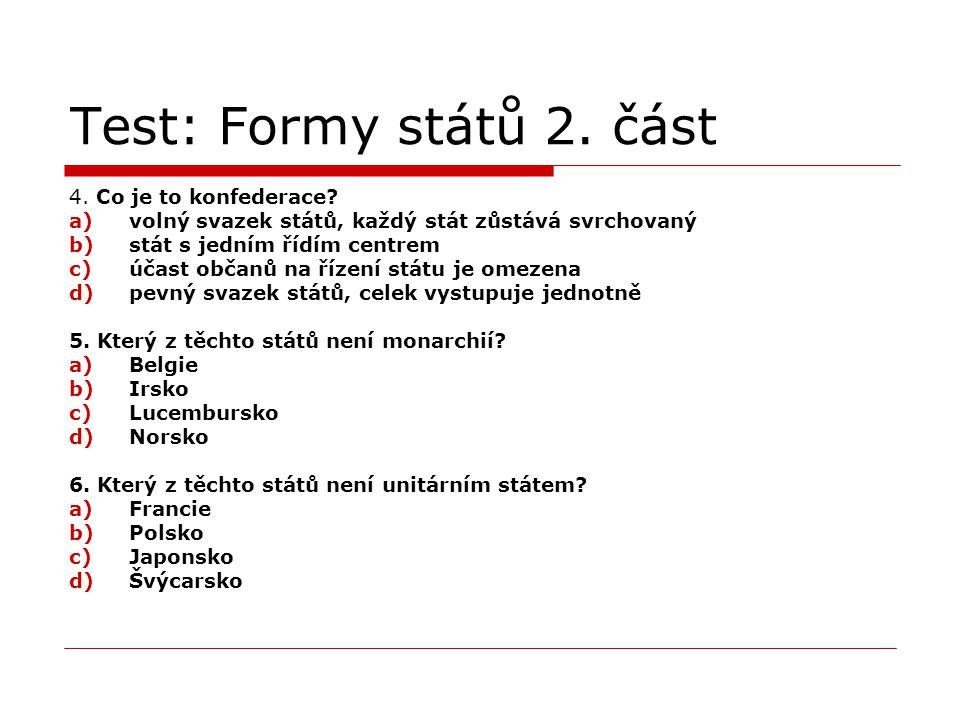 Test: Formy států 2. část 4. Co je to konfederace