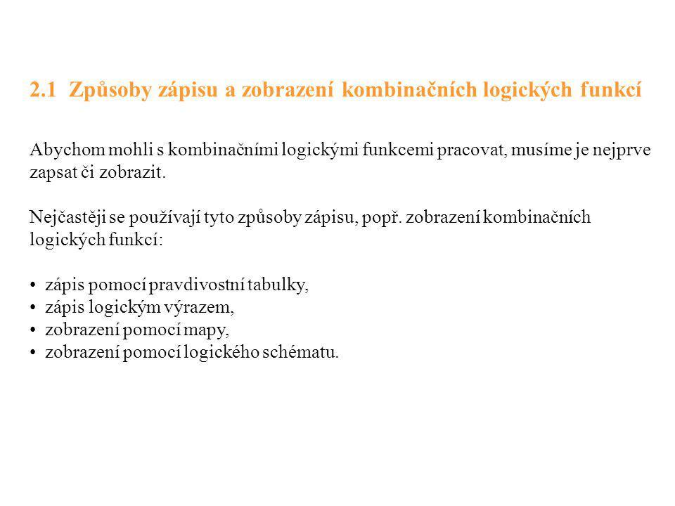 2.1 Způsoby zápisu a zobrazení kombinačních logických funkcí
