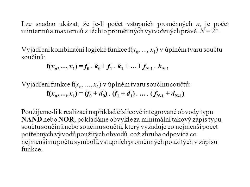 Lze snadno ukázat, že je-li počet vstupních proměnných n, je počet mintermů a maxtermů z těchto proměnných vytvořených právě N = 2n.