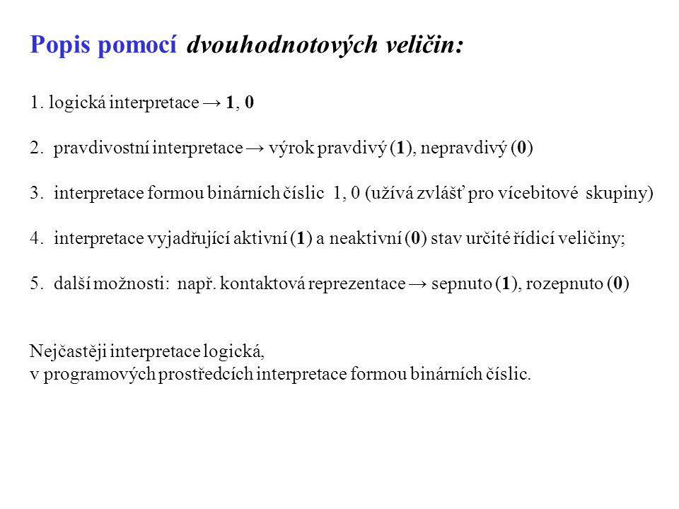 Popis pomocí dvouhodnotových veličin:
