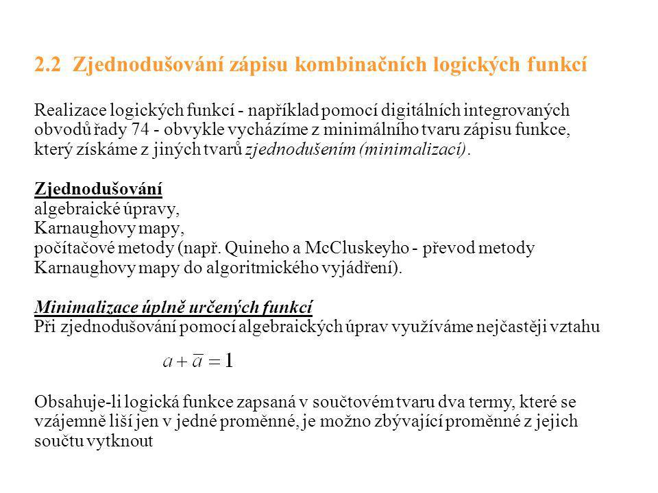 2.2 Zjednodušování zápisu kombinačních logických funkcí