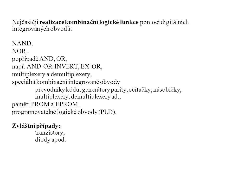 Nejčastěji realizace kombinační logické funkce pomocí digitálních integrovaných obvodů: