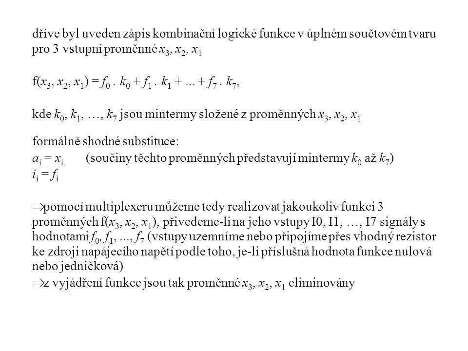 dříve byl uveden zápis kombinační logické funkce v úplném součtovém tvaru pro 3 vstupní proměnné x3, x2, x1