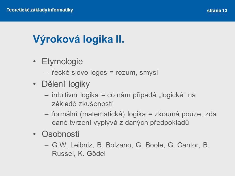Výroková logika II. Etymologie Dělení logiky Osobnosti