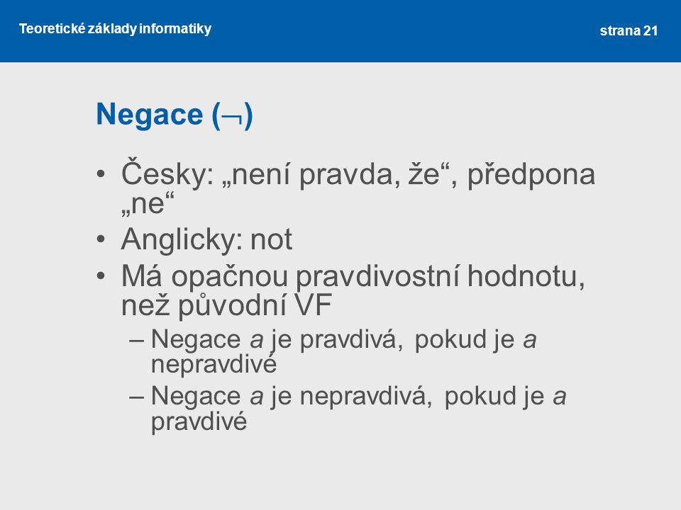 """Česky: """"není pravda, že , předpona """"ne Anglicky: not"""