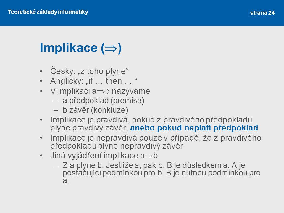 """Implikace () Česky: """"z toho plyne Anglicky: """"if … then …"""