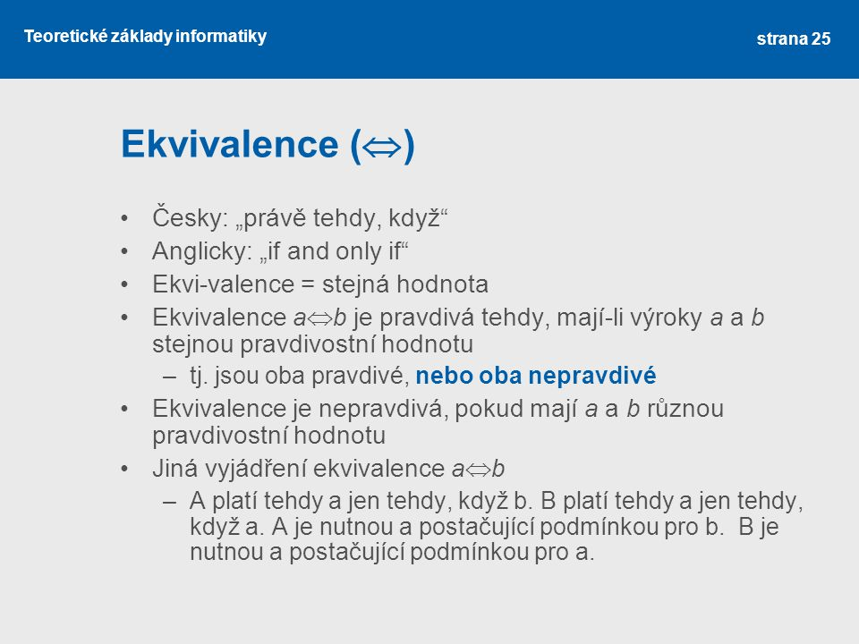 """Ekvivalence () Česky: """"právě tehdy, když Anglicky: """"if and only if"""