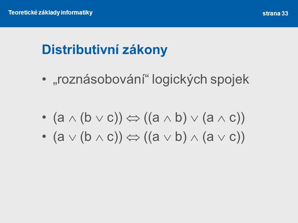 """Distributivní zákony """"roznásobování logických spojek."""