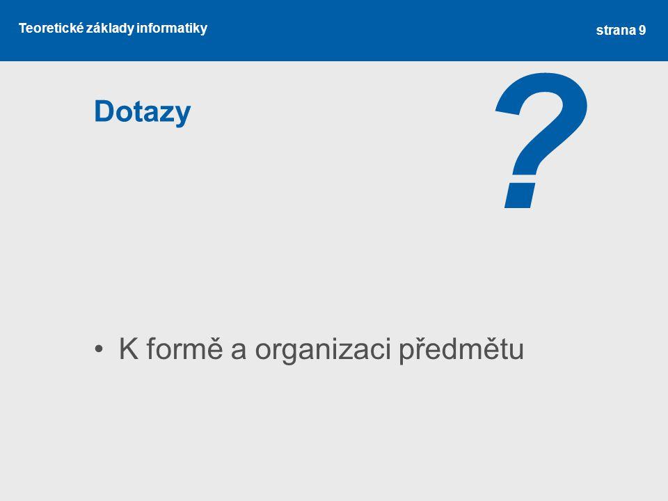 Dotazy K formě a organizaci předmětu