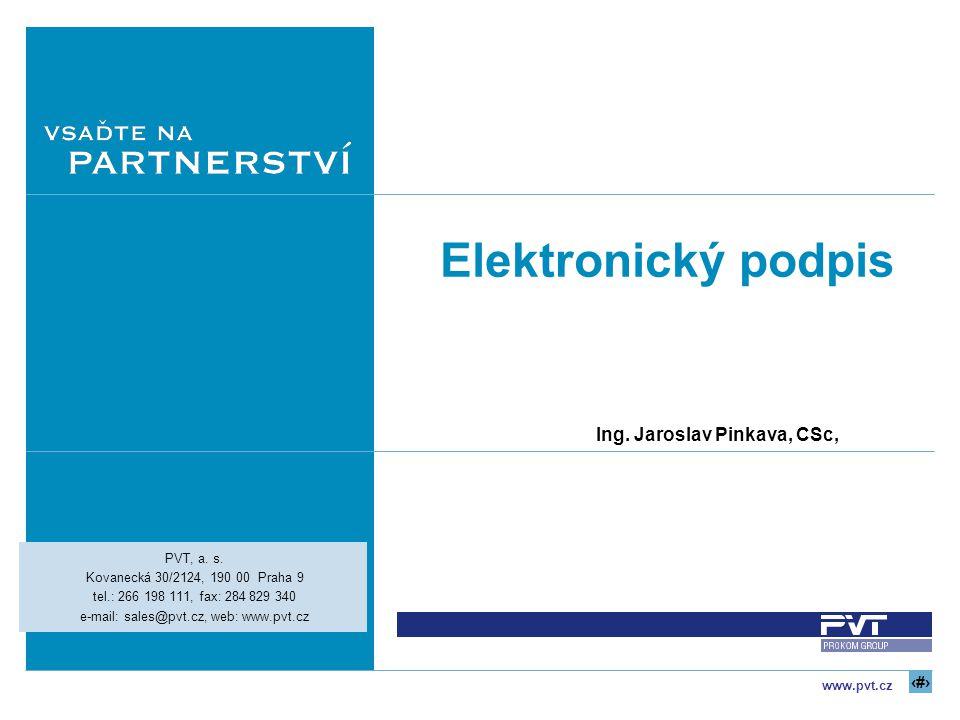 Elektronický podpis Ing. Jaroslav Pinkava, CSc, PVT, a. s.