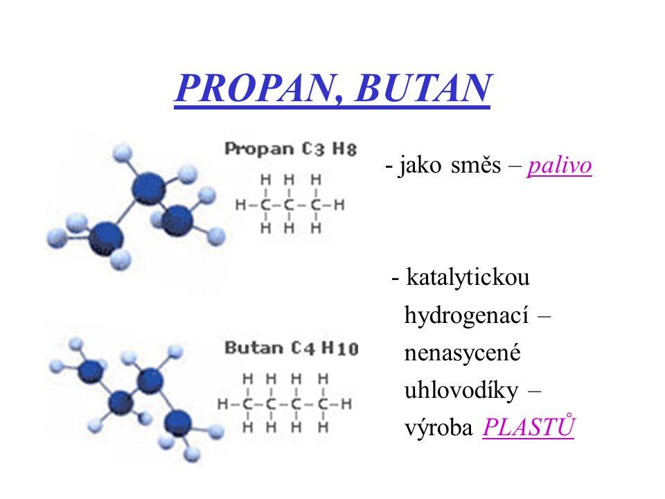 PROPAN, BUTAN - jako směs – palivo - katalytickou hydrogenací –