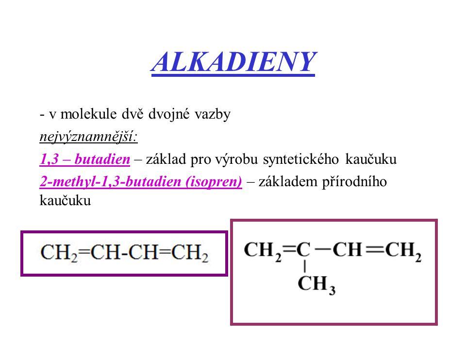 ALKADIENY - v molekule dvě dvojné vazby nejvýznamnější: