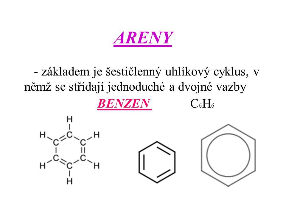 ARENY - základem je šestičlenný uhlíkový cyklus, v němž se střídají jednoduché a dvojné vazby.