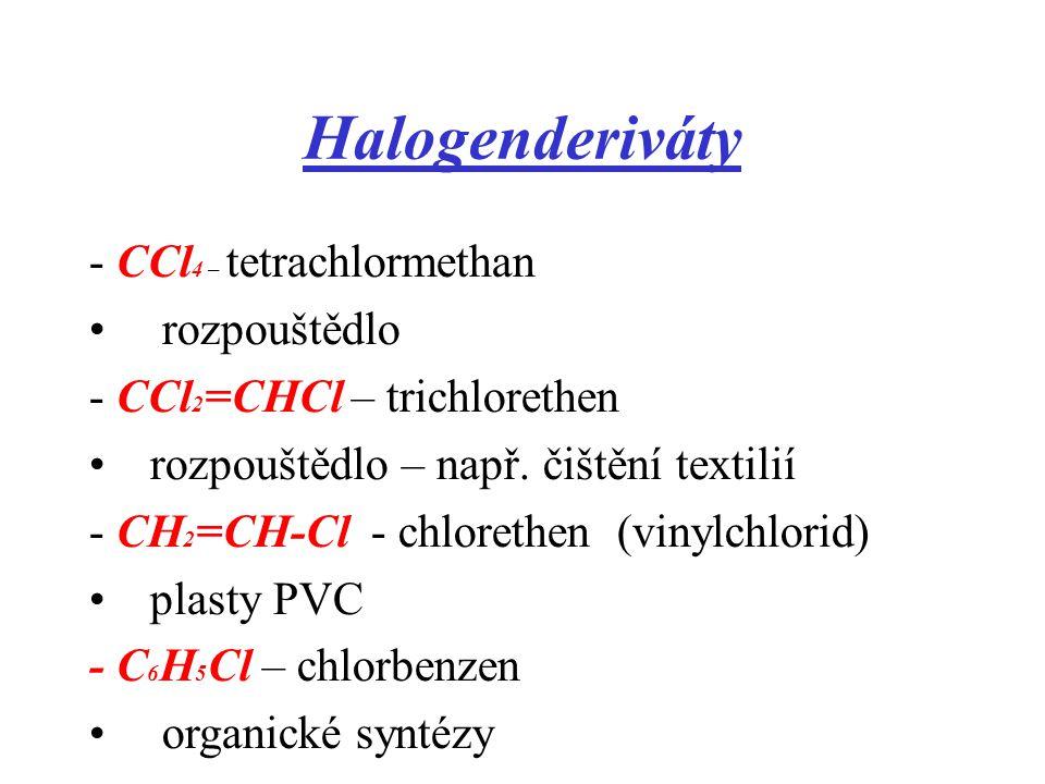 Halogenderiváty - CCl4 – tetrachlormethan rozpouštědlo