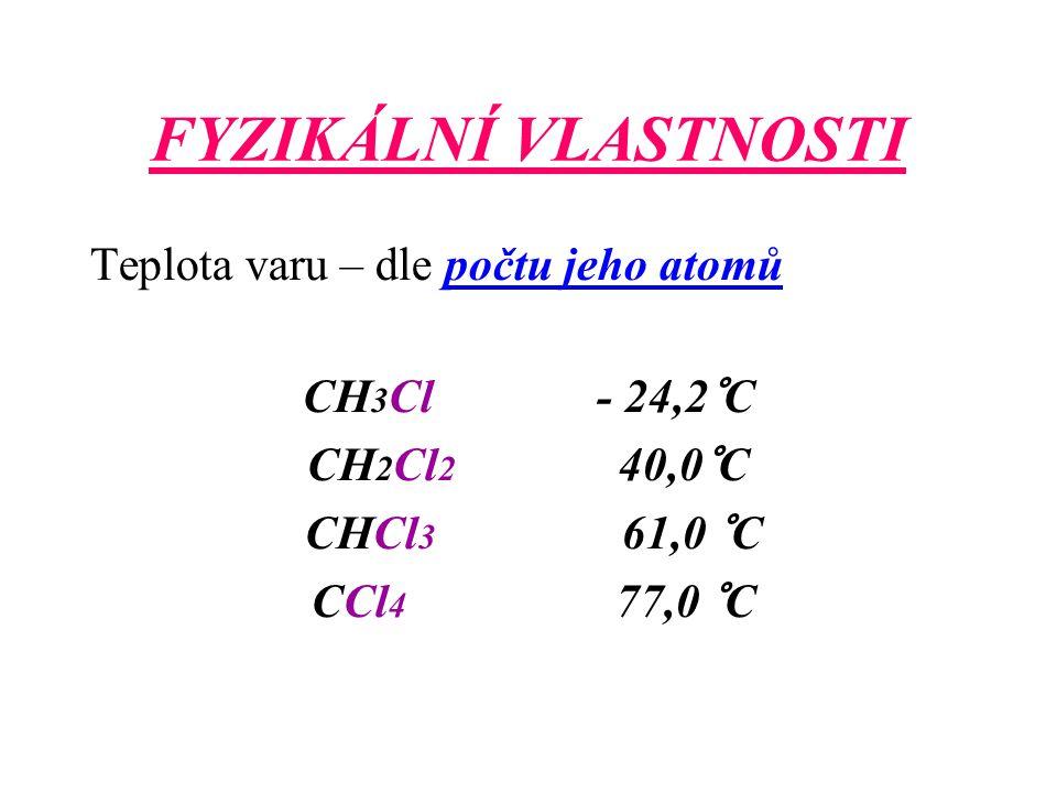 FYZIKÁLNÍ VLASTNOSTI Teplota varu – dle počtu jeho atomů