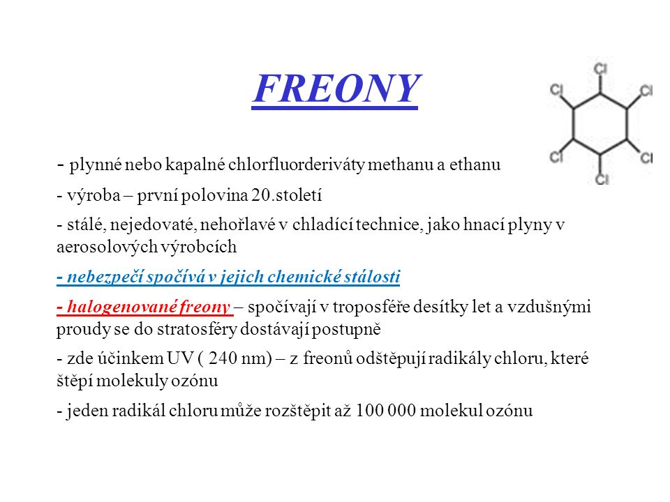 FREONY - plynné nebo kapalné chlorfluorderiváty methanu a ethanu
