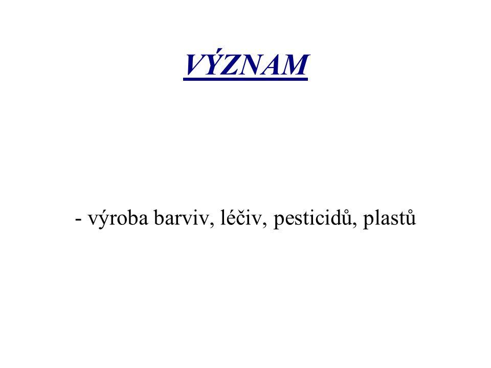 - výroba barviv, léčiv, pesticidů, plastů