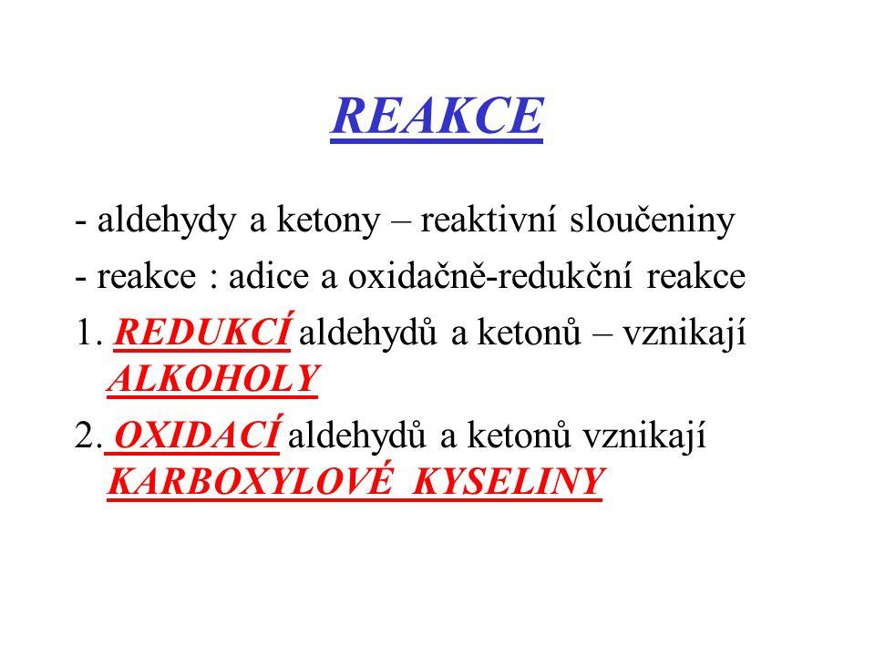 REAKCE - aldehydy a ketony – reaktivní sloučeniny
