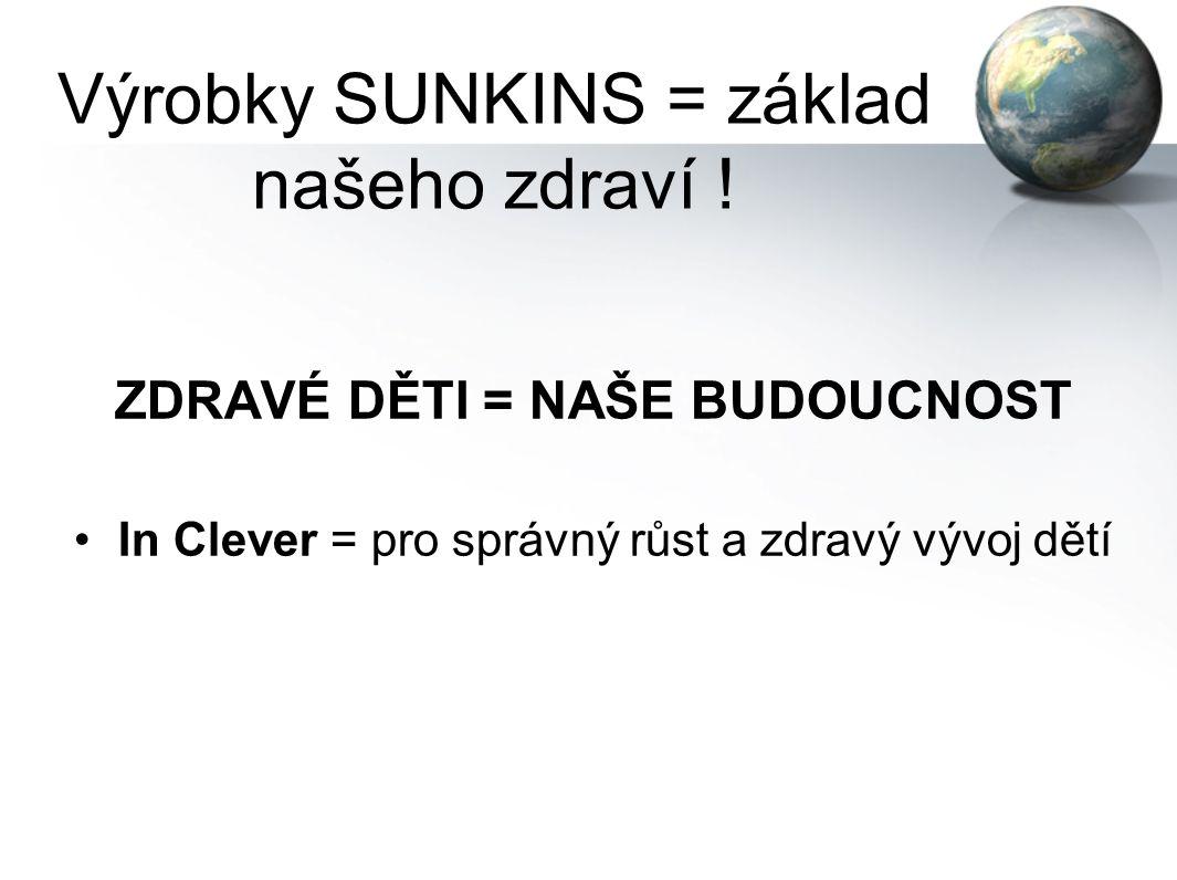 Výrobky SUNKINS = základ našeho zdraví !