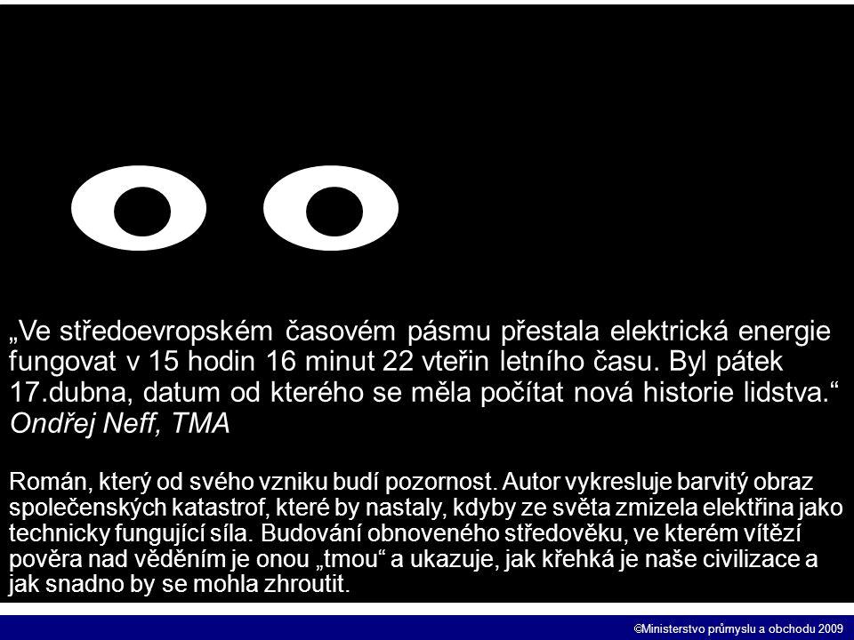 """""""Ve středoevropském časovém pásmu přestala elektrická energie fungovat v 15 hodin 16 minut 22 vteřin letního času. Byl pátek 17.dubna, datum od kterého se měla počítat nová historie lidstva."""