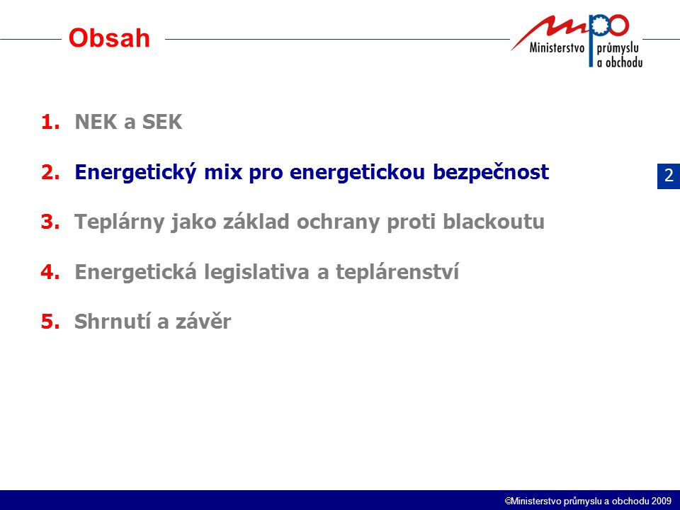 Obsah NEK a SEK Energetický mix pro energetickou bezpečnost