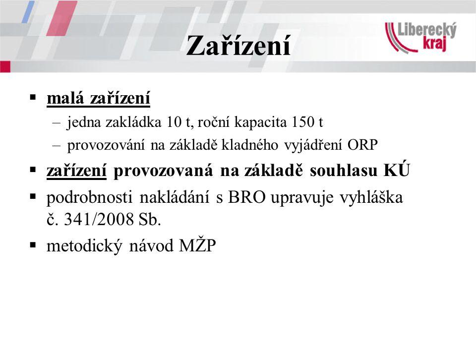 Zařízení malá zařízení zařízení provozovaná na základě souhlasu KÚ