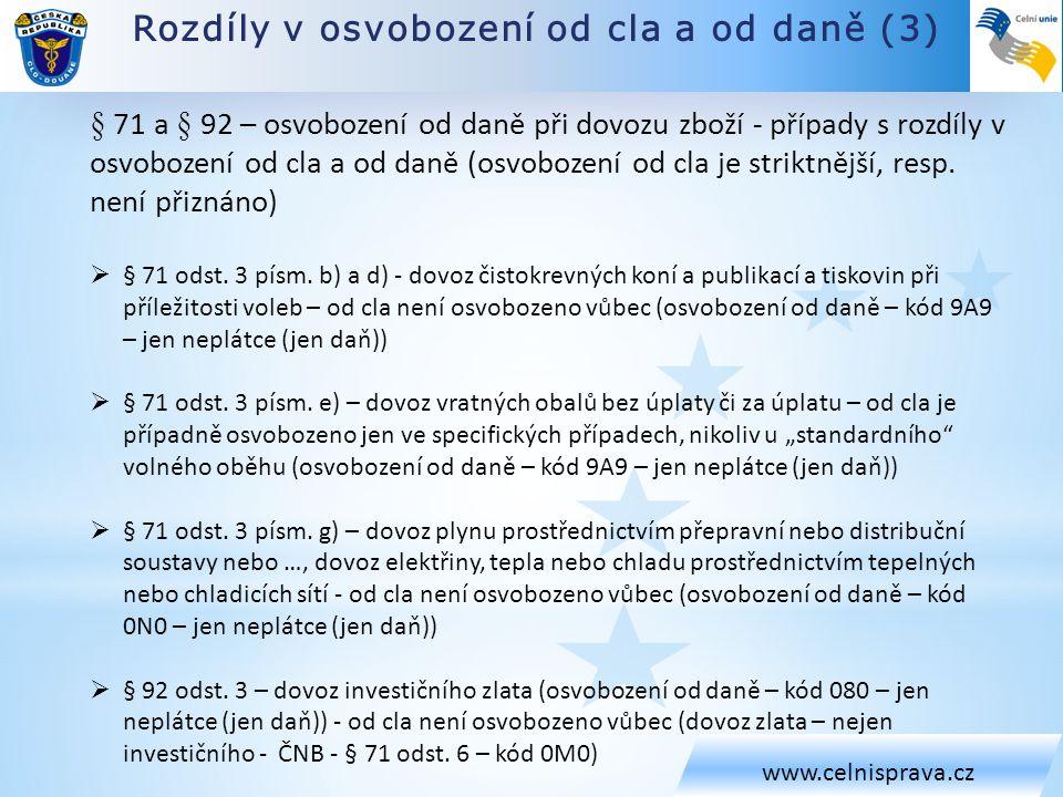 Rozdíly v osvobození od cla a od daně (3)