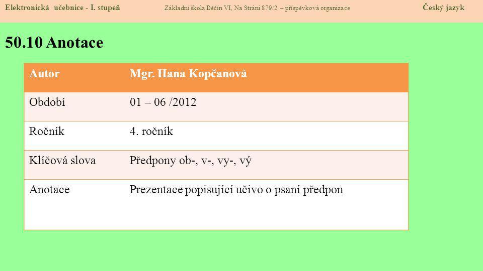 50.10 Anotace Autor Mgr. Hana Kopčanová Období 01 – 06 /2012 Ročník