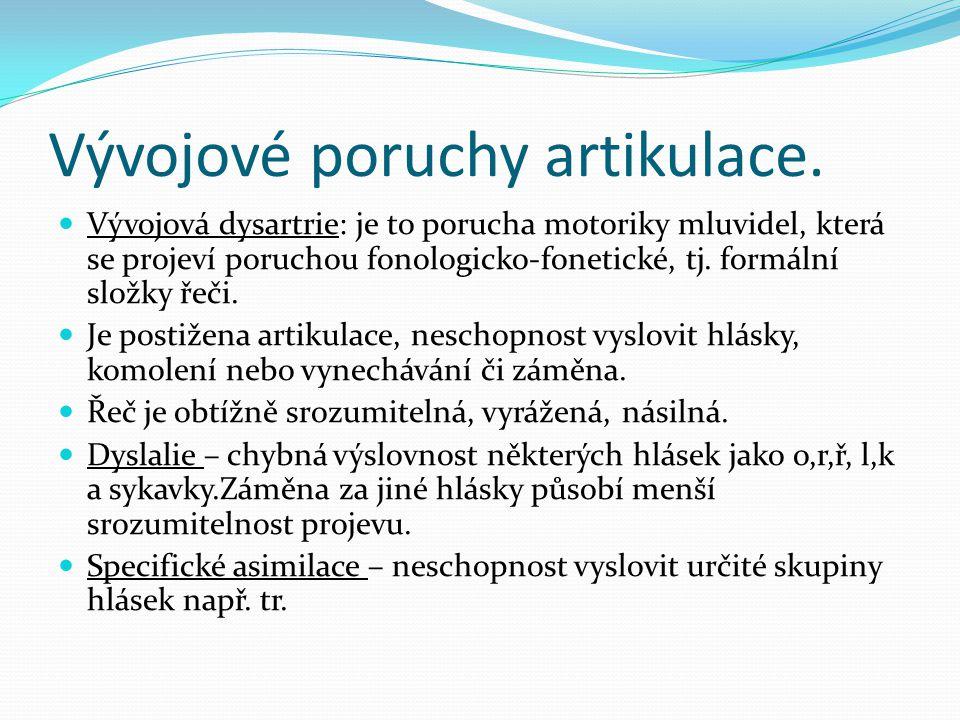 Vývojové poruchy artikulace.