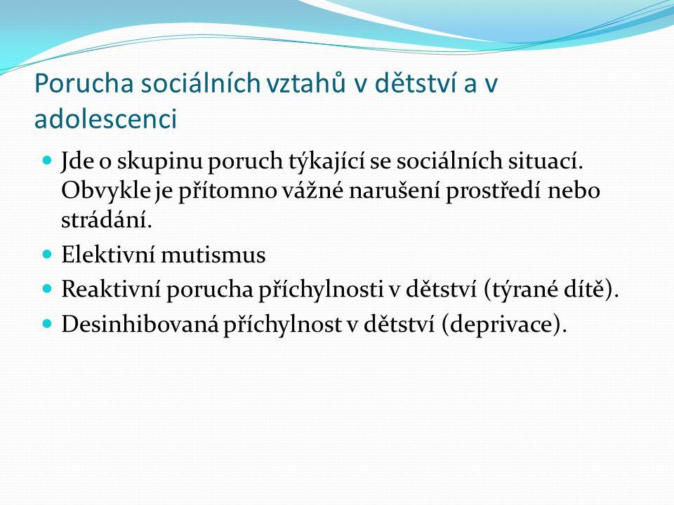 Porucha sociálních vztahů v dětství a v adolescenci