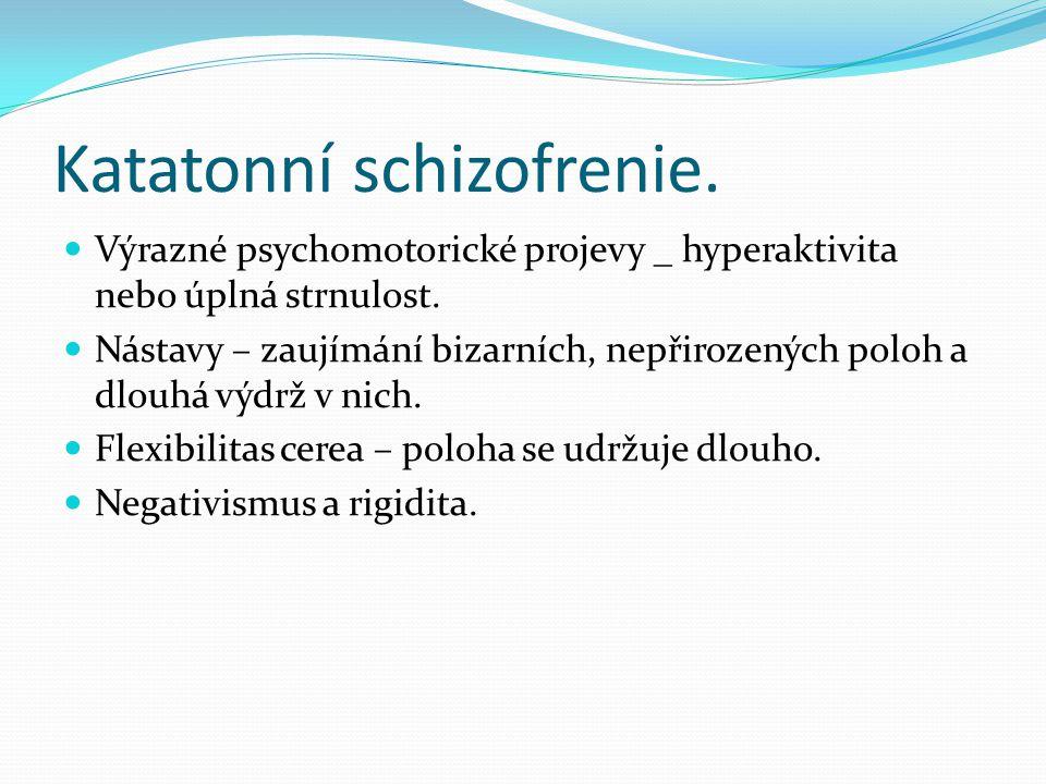 Katatonní schizofrenie.