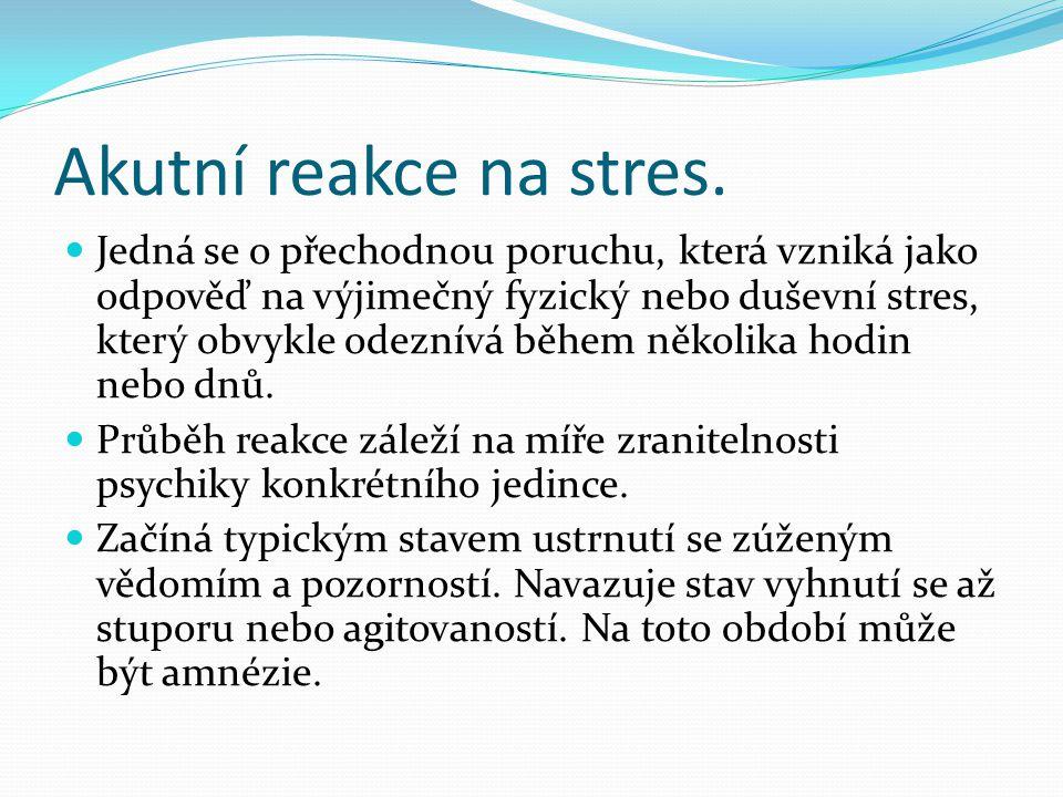 Akutní reakce na stres.