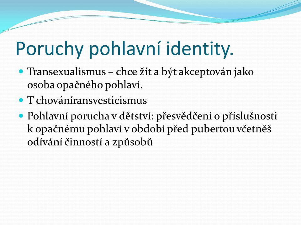 Poruchy pohlavní identity.