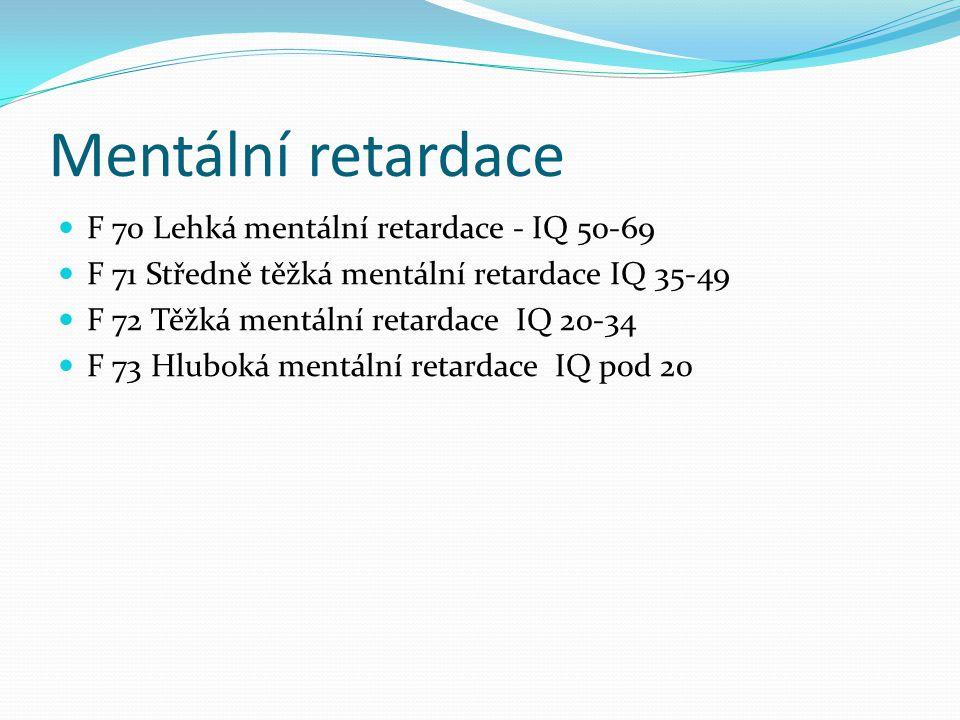 Mentální retardace F 70 Lehká mentální retardace - IQ 50-69