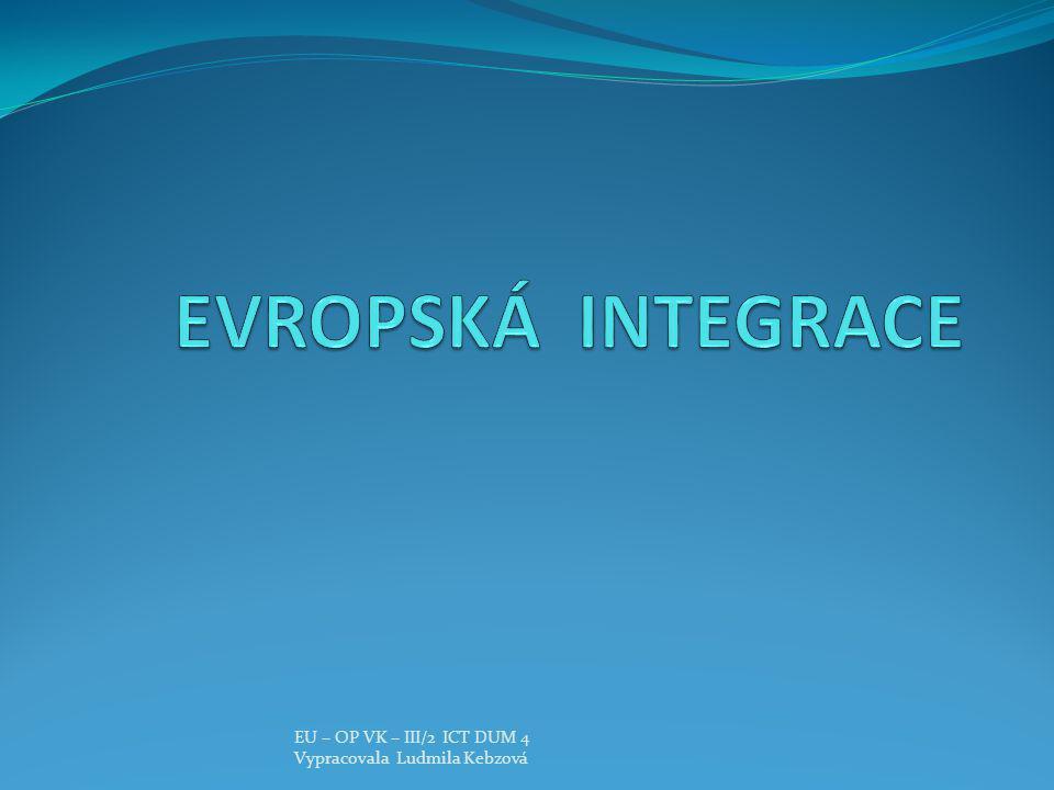 EVROPSKÁ INTEGRACE EU – OP VK – III/2 ICT DUM 4