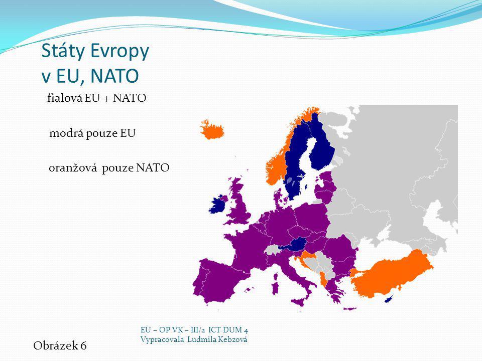 Státy Evropy v EU, NATO modrá pouze EU oranžová pouze NATO Obrázek 6