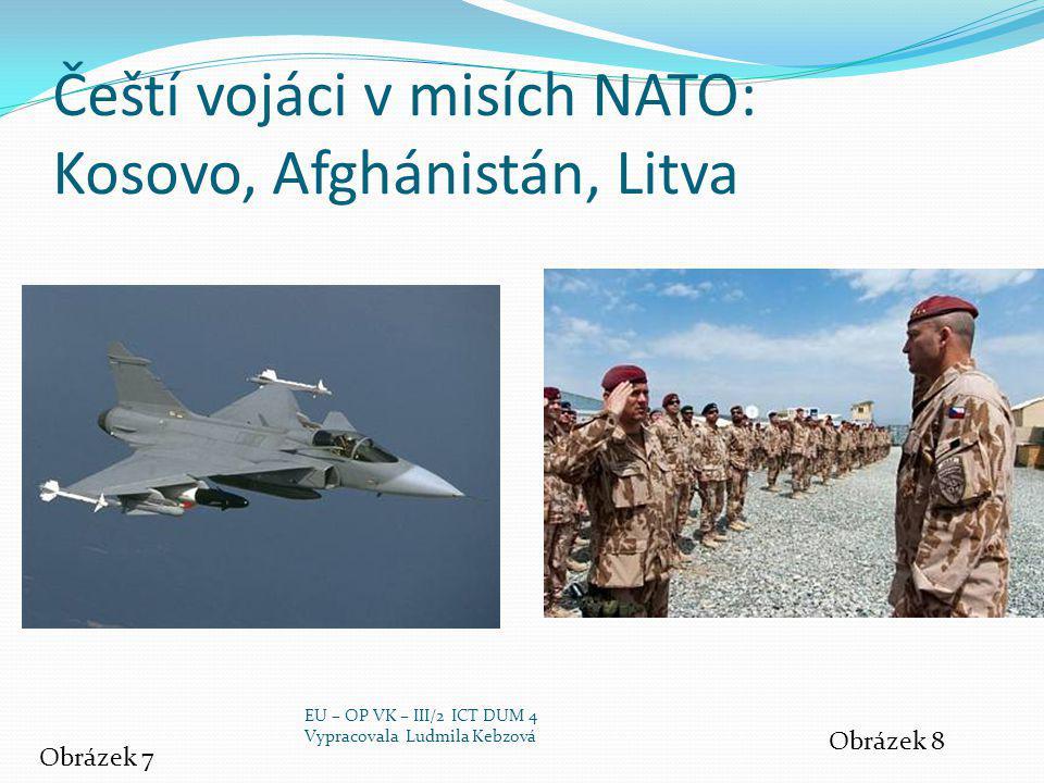 Čeští vojáci v misích NATO: Kosovo, Afghánistán, Litva