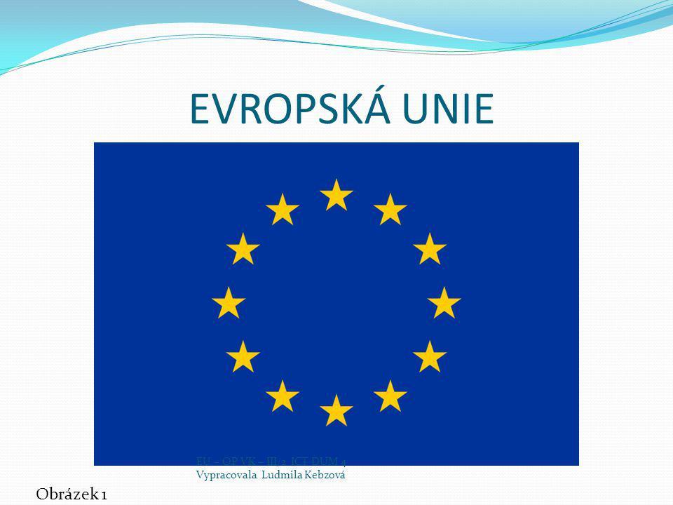 EVROPSKÁ UNIE Obrázek 1 EU – OP VK – III/2 ICT DUM 4