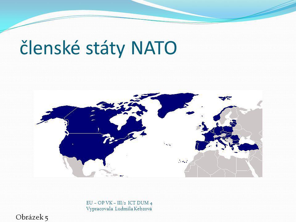 členské státy NATO Obrázek 5 EU – OP VK – III/2 ICT DUM 4